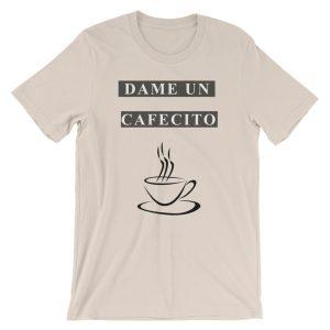 Dame Un Cafecito Tee